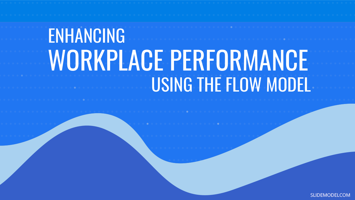Enhancing Workplace Performance using the Flow Model PPT Template