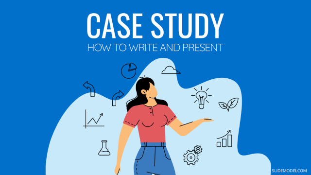 Case Study: How to Write and Present It