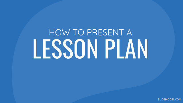 How to Present a Lesson Plan