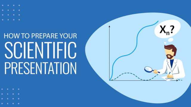 How to Prepare Your Scientific Presentation