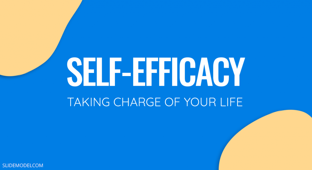 Self-Efficacy: How to Take Charge of Your Life