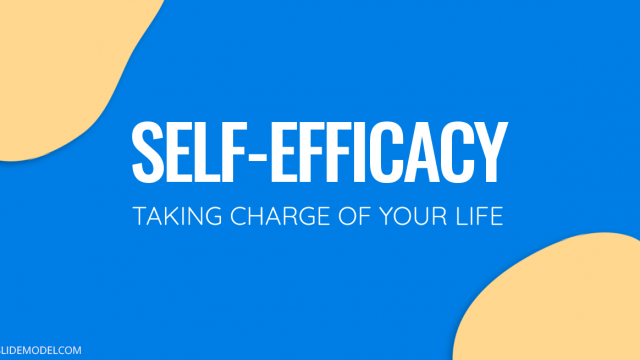 Self-Efficacy: How to Take Charge of Your Life?