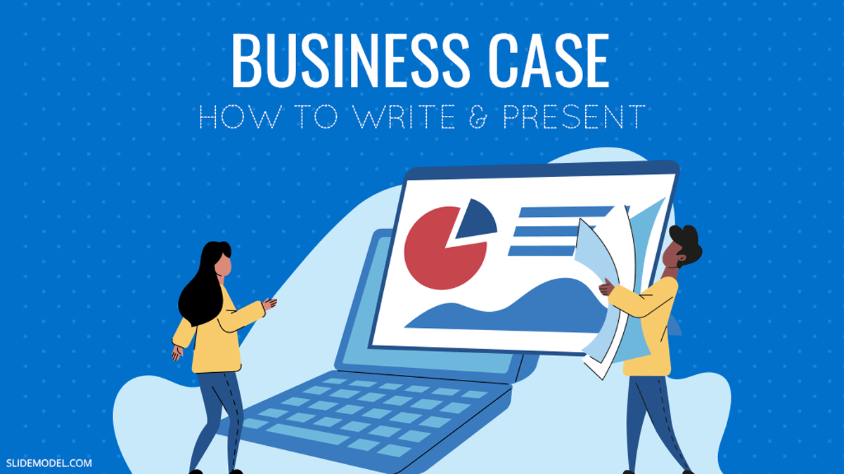 How to Write and Present a Business Case