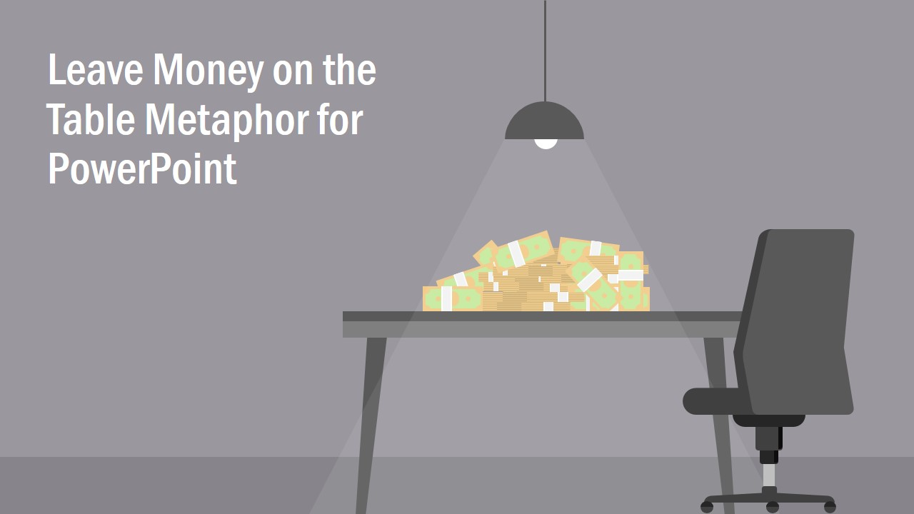 Leaving Money on Table PPT