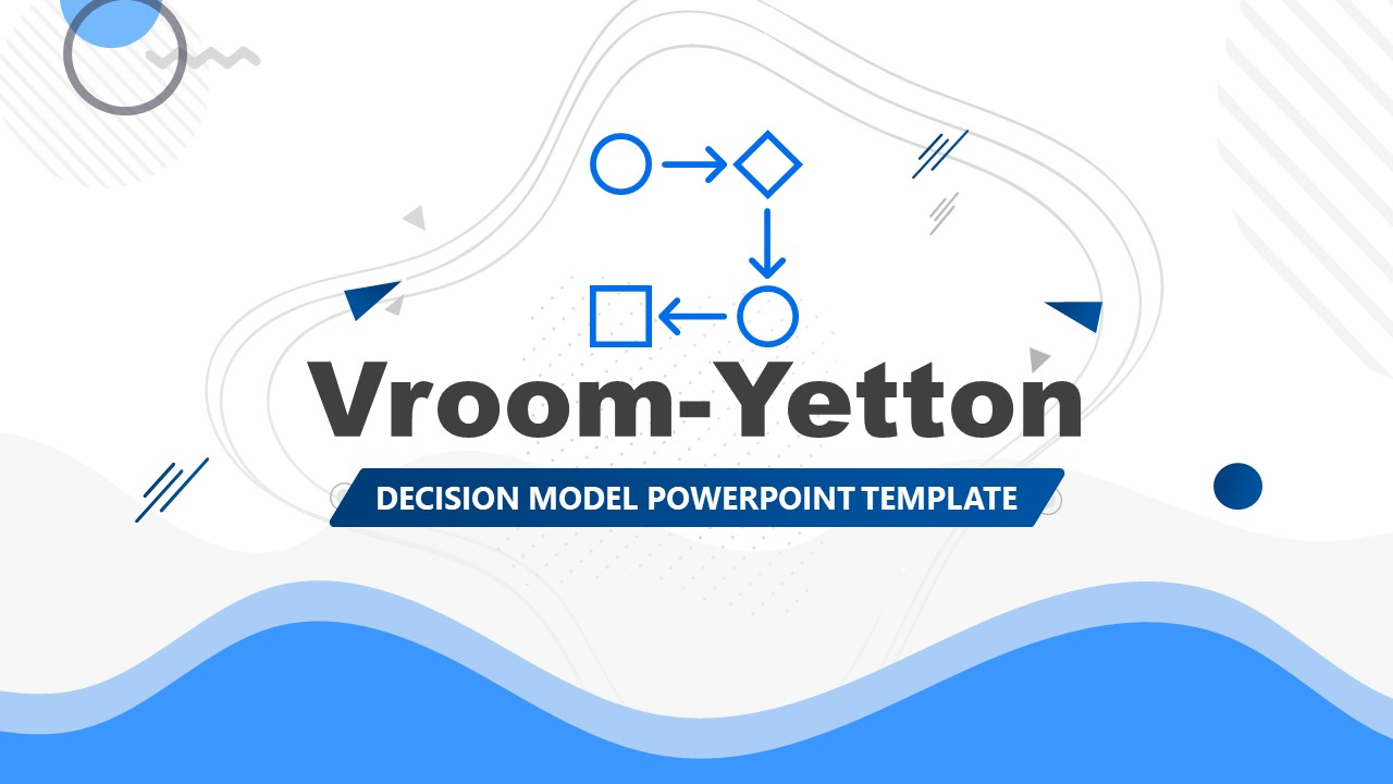 Presentation of Vroom-Yetton Decision Approach