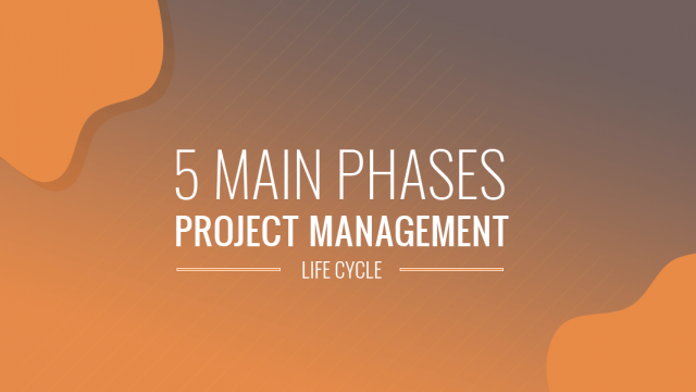 The 5 Main Phases of Project Management Life Cycle