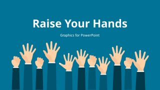 Raise Your Hands PowerPoint Template