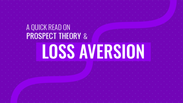 A Quick Read on Prospect Theory and Loss Aversion
