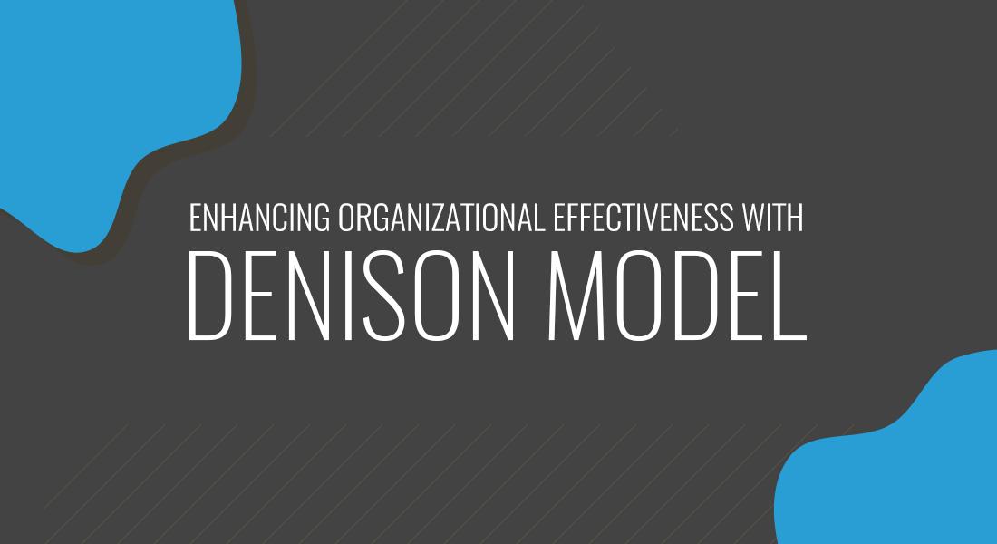 Enhancing Organizational Effectiveness with the Denison Organizational Culture Survey