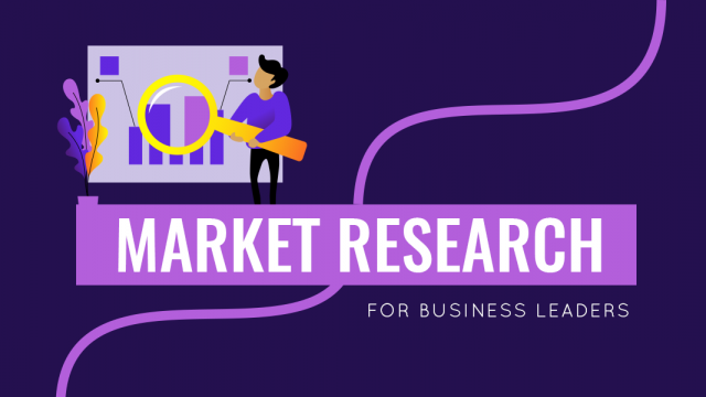 Market Research: Everything You Need to Know as a Business Leader