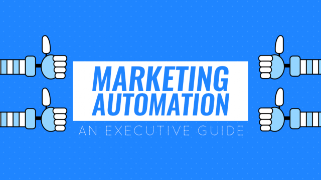 The Executive's Guide to Marketing Automation