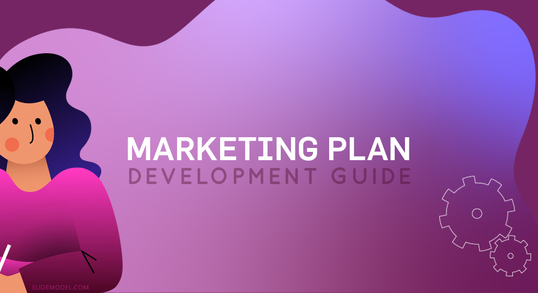 Marketing Plan Development: The Start to Finish Guide For Executives