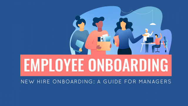 New Hire Onboarding: A Guide for Managers