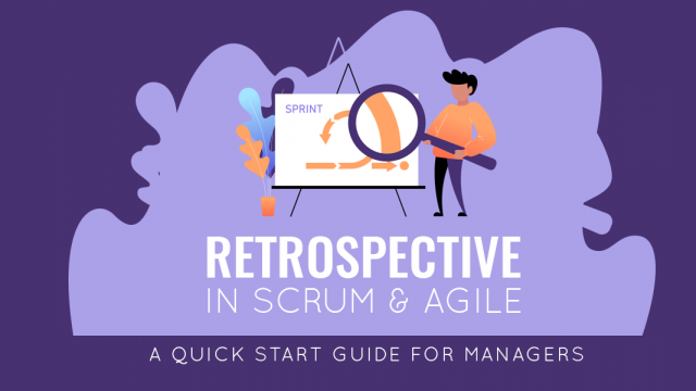 Retrospective in Scrum & Agile: A Quick Start Guide for Managers